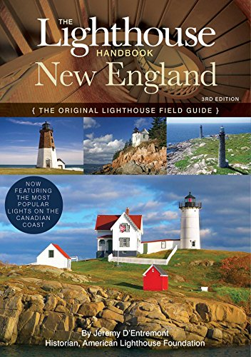 The Lighthouse Handbook New England By Jeremy D'Entremont