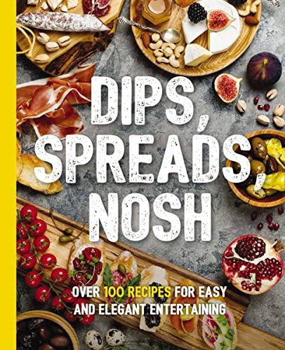 Dips, Spreads, Nosh By Kimberley Stevens