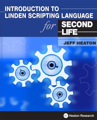 Introduction to Linden Scripting Language for Second Life By Jeff Heaton