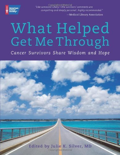 What Helped Get Me Through By Julie K. Silver