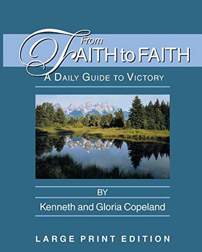 From Faith to Faith Large Print By Kenneth Copeland