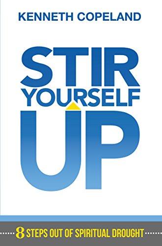Stir Yourself Up By Kenneth Copeland