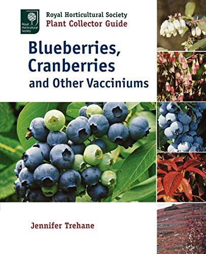 Blueberries, Cranberries and Other Vacciniums By Jennifer Trehane