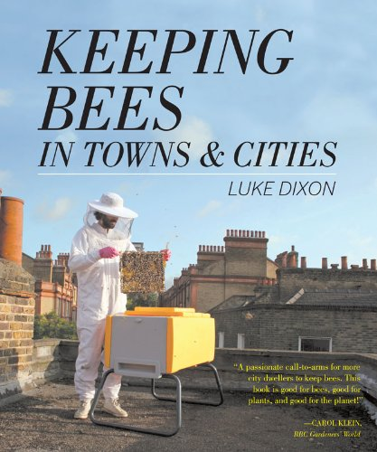 Keeping Bees in Towns and Cities By Luke Dixon