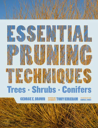 Essential Pruning Techniques By Brown George E