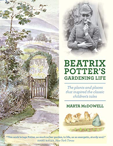 Beatrix Potters Gardening Life By Marta McDowell