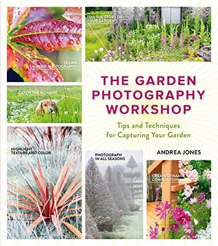 Garden Photography Workshop By Andrea Jones