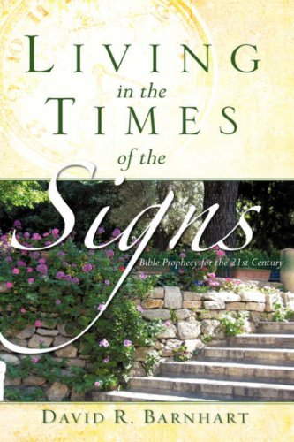 Living in the Times of the Signs By David R Barnhart