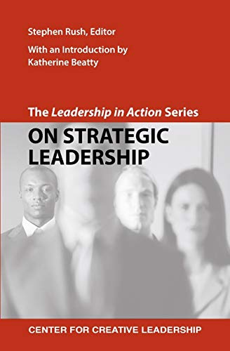 The Leadership in Action Series By Stephen Rush