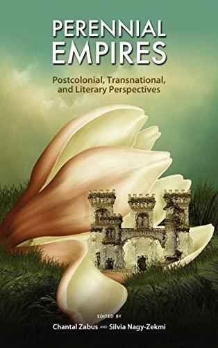 Perennial Empires By Chantal Zabus (Universites Sorbonne-Paris-Cite, France)