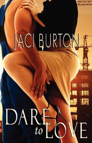 Dare to Love By Jaci Burton