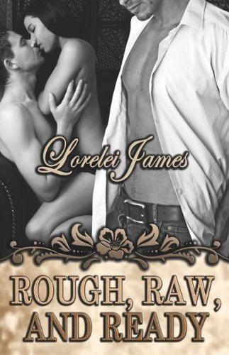 Rough, Raw and Ready By Lorelei James