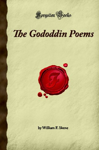 The Gododdin Poems: (Forgotten Books) By William F. Skene