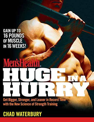 Men's Health Huge in a Hurry By Chad Waterbury