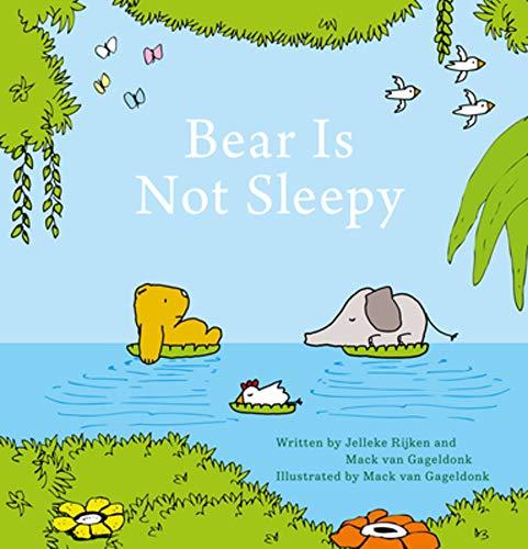Bear Is Not Sleepy By Jelleke Rijken