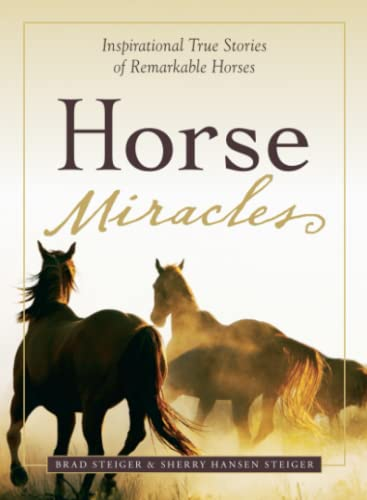 Horse-Miracles-Relauch-Inspirational-True-Stor-by-Steiger-Brad-1605500194