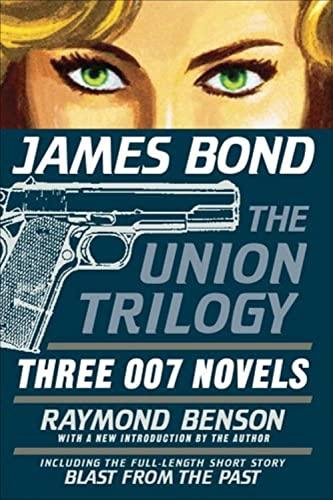 James Bond: The Union Trilogy By Raymond Benson