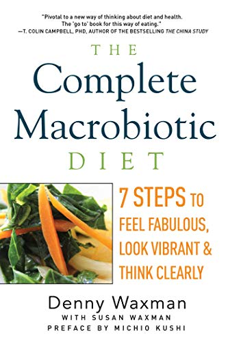 The Complete Macrobiotic Diet By Denny Waxman