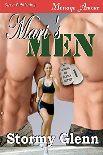 Mari's Men [Lovers of Alpha Squad 1] (Siren Menage Amour 45) By Stormy Glenn