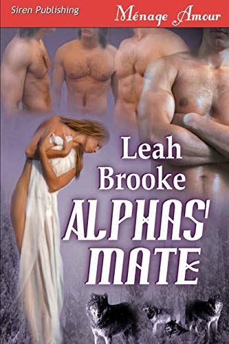 Alphas' Mate (Siren Menage Amour 78) By Leah Brooke
