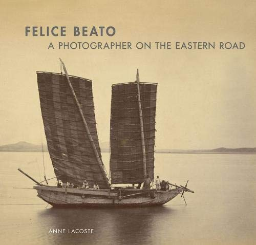 Felice Beato - A Photographer on the Easter Road By . Lacoste