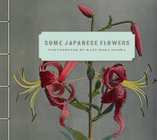 Some Japanese Flowers - Photographs by Kazumasa Ogawa By . Ogawa