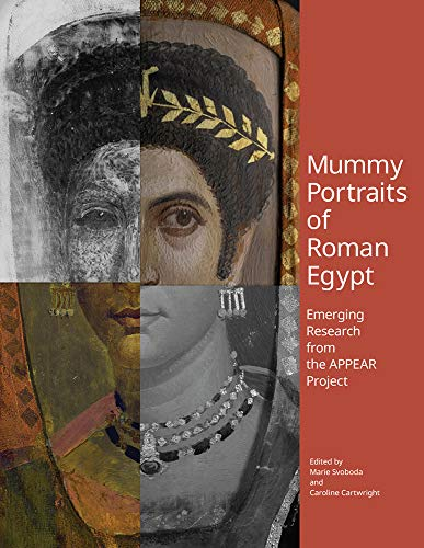 Mummy Portraits of Roman Egypt - Emerging Research  from the APPEAR Project By Marie Svoboda