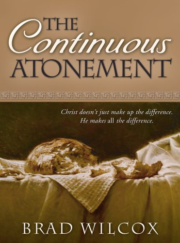 Continuous Atonement By Brad Wilcox