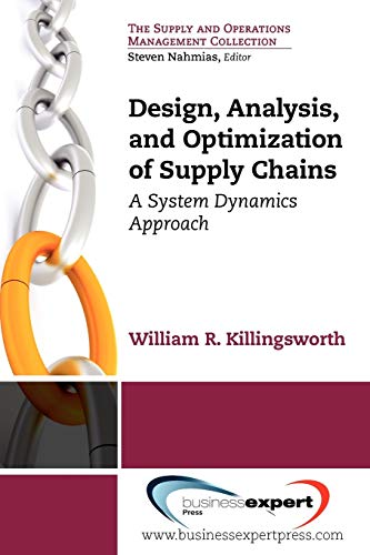 Design, Analysis And Optimization Of Supply Chains By William R. Killingsworth