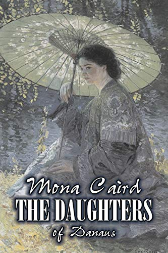 The Daughters of Danaus by Mona Caird, Fiction, Literary, Romance By Mona Caird