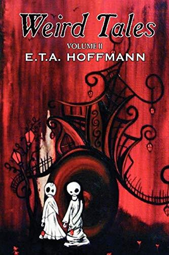 Weird Tales, Vol. II by E.T A. Hoffman, Fiction, Fantasy By E T a Hoffmann