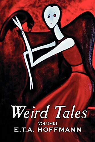 Weird Tales. Vol. I by E.T A. Hoffman, Fiction, Fantasy By E T a Hoffmann