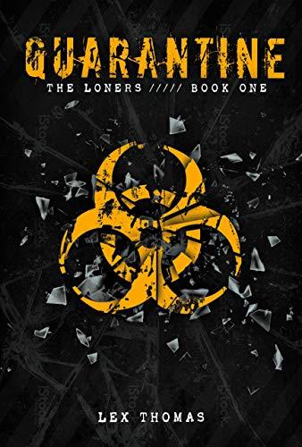 Quarantine Book 1: The Loners By Thomas Lex