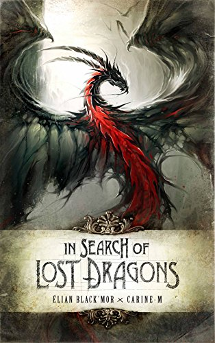 In Search of Lost Dragons By Elian Black'Mor
