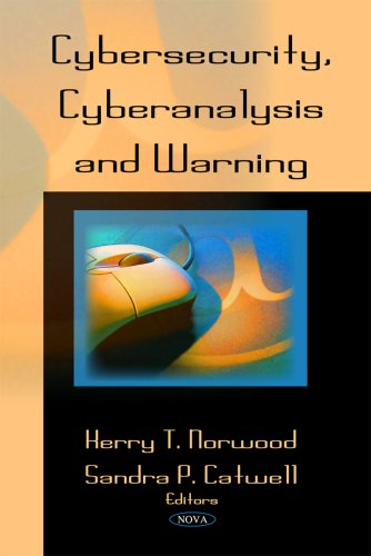 Cybersecurity, Cyberanalysis & Warning By Kerry T. Norwood