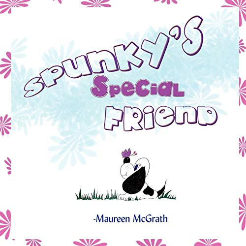 Spunky's Special Friend By Maureen McGrath