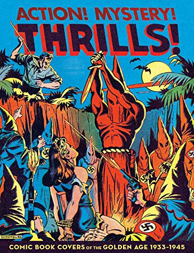 Action! Mystery! Thrills!: 200 Great Comic Book Covers 1936-45 by Greg Sadowski