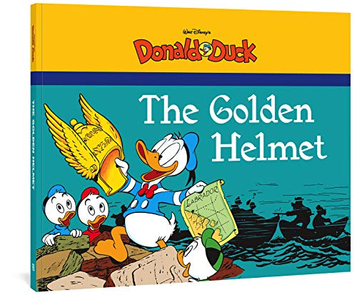Walt Disney's Donald Duck: The Golden Helmet By Carl Barks