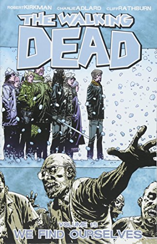 The Walking Dead Volume 15: We Find Ourselves By Robert Kirkman