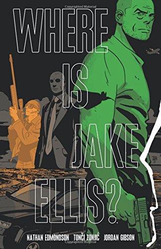 Where is Jake Ellis? By Nathan Edmondson
