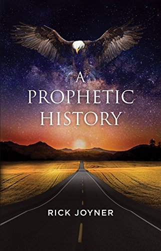 A Prophetic History By Rick Joyner