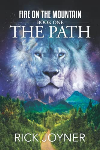 The Path (Fire on the Mountain) By Rick Joyner