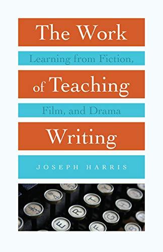The Work of Teaching Writing