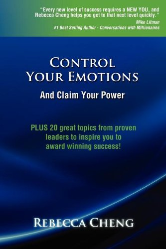 Control Your Emotions and Claim Your Power By Rebecca Cheng