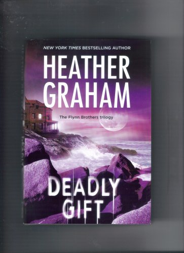 Title: Deadly Gift Flynn Brothers Trilogy Bk 3 By Heather Graham