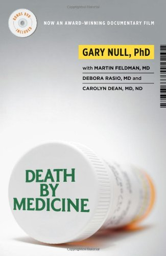 Death by Medicine By Gary Null, Ph.D.