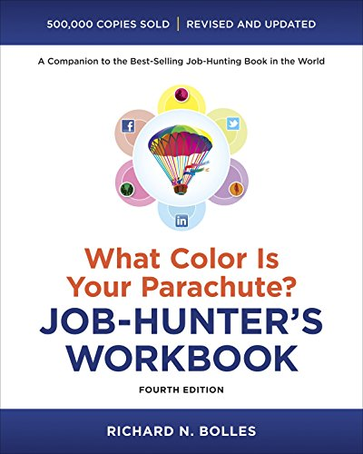 What Color Is Your Parachute? Job-Hunter's Workbook, FourthEdition by Richard N. Bolles
