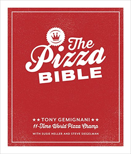 The Pizza Bible By Tony Gemignani