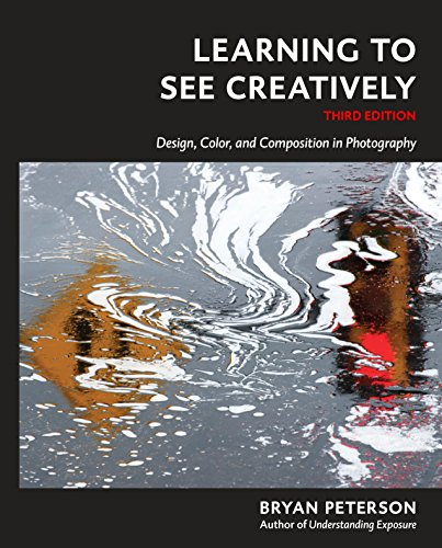 Learning To See Creatively, Third Edition by Bryan F. Petersen