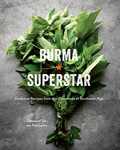 Burma Superstar By Desmond Tan